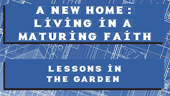 A New Home: Living in a Maturing Faith #4