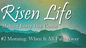 Risen Life: Making Every Day Count #2