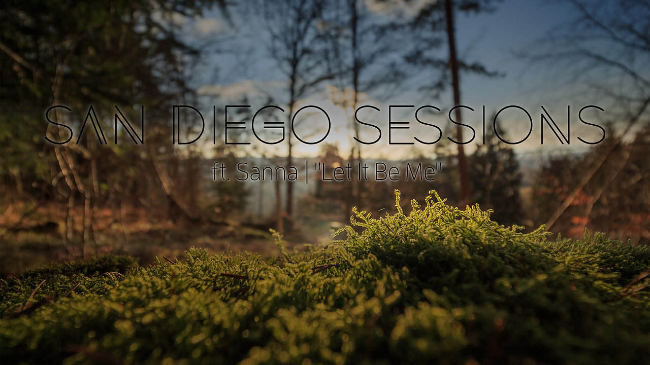 """San Diego Sessions ft. Sanna 