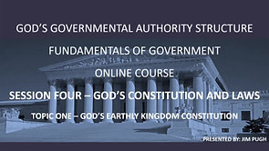 Session Four Topic One - God's Earthly Kingdom Constitution