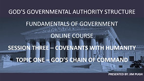 Session Three Topic One - God's Chain of Command