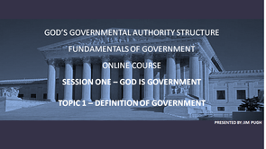 Session  One  Topic One - Definition of Government