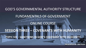 Session Three Topic Six - Sanctions in God's Covenant with Humanity