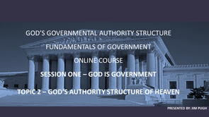 Session One Topic Two - God's Authority Structure of Heaven