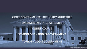Session One Topic SIx - God's Government