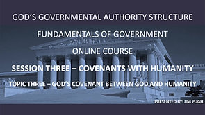 Session Three Topic Three - God's Covenant Between God and Humanity
