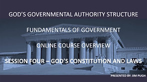 Session Four Overview - God's Constitution and Laws