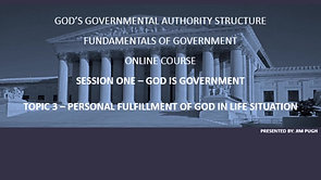 Session One Topic Three - Personal Fulfillment of God in Life Situation