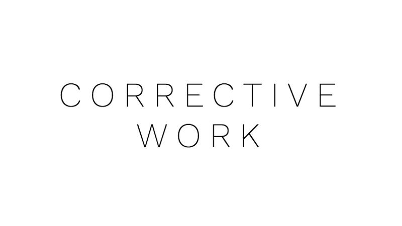 Corrective Work