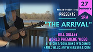 "Bill Solley ""The Arrival"" World Premiere Music Video Trailer"