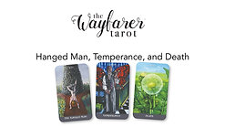 Wayfarer Introduction Class - Death, Temperance, Hanged Man