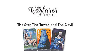 Wayfarer Tarot Introduction- The Star, The Tower, and The Devil
