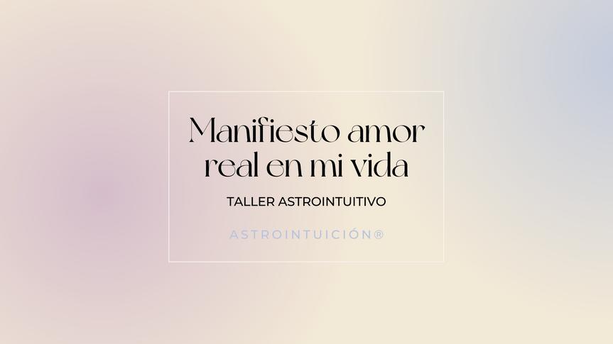 TALLER: MANIFIESTO AMOR REAL EN MI VIDA