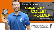 MACHINING 101: ROYAL QUICK-GRIP CNC COLLET | How To Change | Episode 103