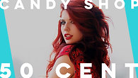 Candy Shop by 50 Cent | Rhian Duncan