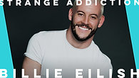Strange Addiction by Billie Eilish | Phil Birchall