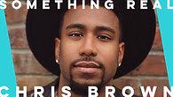 Something Real by Chris Brown | Israel Donowa