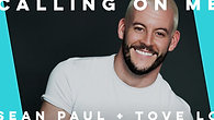 Calling On Me by Sean Paul & Tove Lo | Phil Birchall