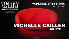 """""""WHY ?"""" SPECIAL VOTATIONS - Michelle Cailler, juriste"""