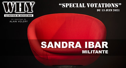 """""""WHY ?"""" SPECIAL VOTATIONS - Sandra Ibar, militante."""