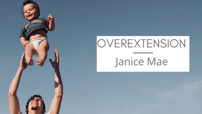 Overextension with Janice Mae