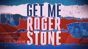 Get Me Roger Stone - Official Trailer