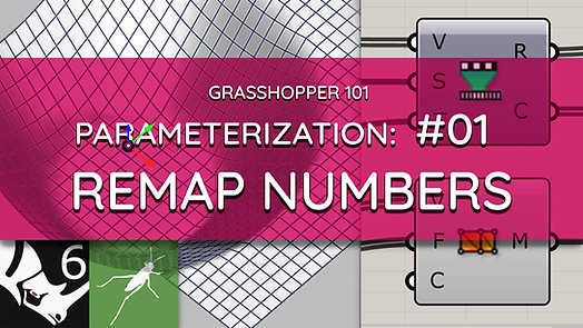 Grasshopper 101: Parameterization | #01 Intro, Remap Numbers