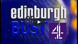 Edinburgh or Bust, Channel 4