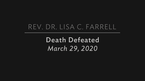 Death Defeated   March 29