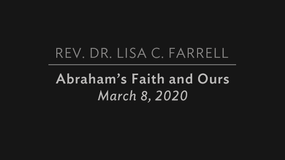 Abraham's Faith and Ours   March 8