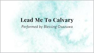 Lead Me to Calvary