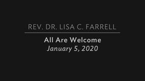All Are Welcome   Jan 5, 2020