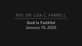 God is Faithful   Jan 19, 2020