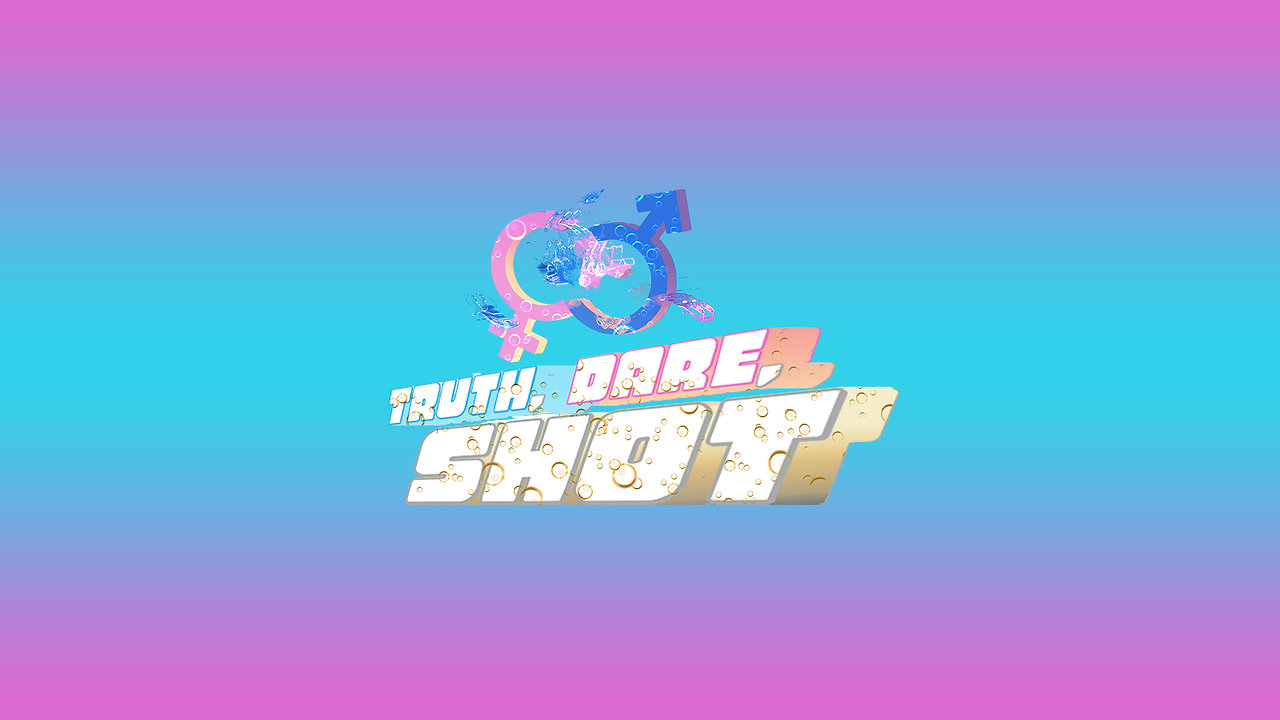 Truth, Dare or Shot (Series)