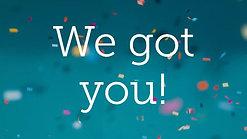 We_ve_got_you_