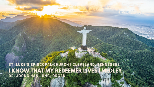 """""""I know that my Redeemer lives"""" - Medley"""