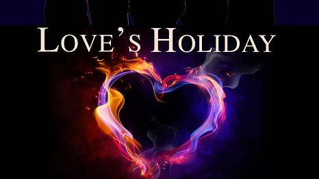 """Love's Holiday"""