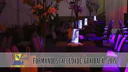 FORMATURA GUAIRACÁ 2015