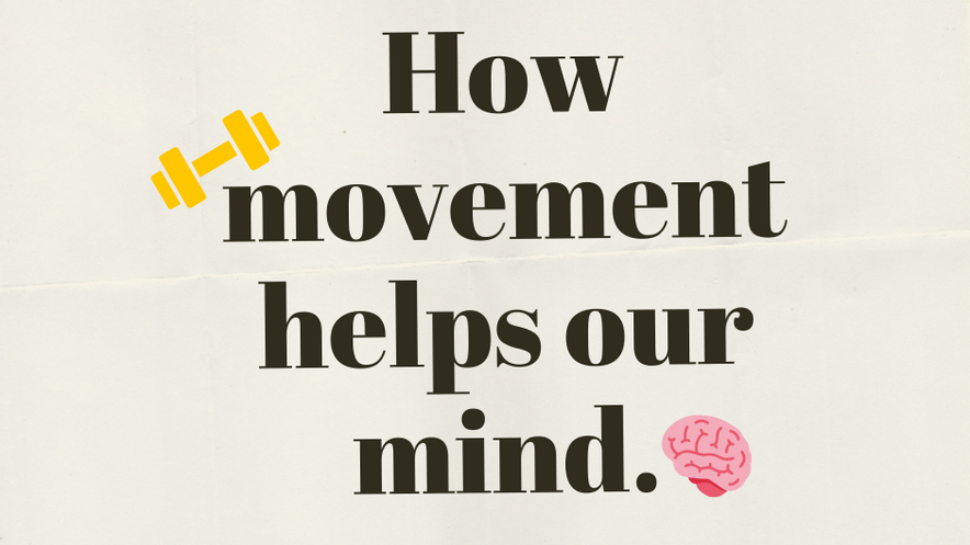 How Movement Helps Our Mind pt. 1