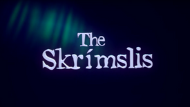 The Skrimslis (Theme)