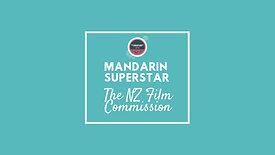 NZ Film Commission | Mandarin Superstar