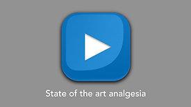 State of the art analgesia