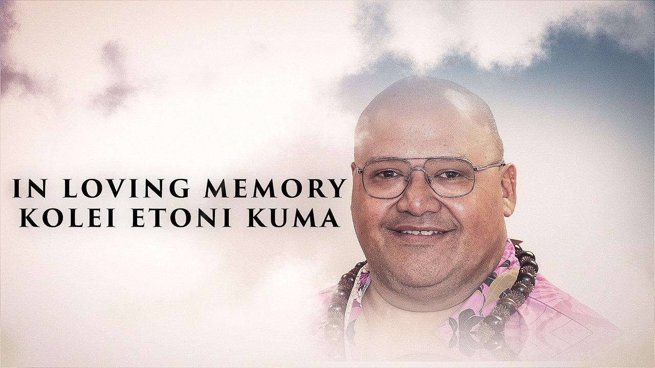 In Loving Memory - Kolei Etoni Kuma