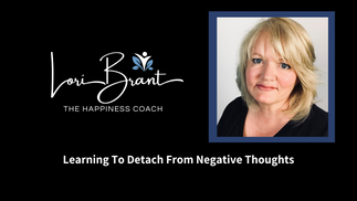 Lori Brant - Learning To Detach From Negative Thoughts