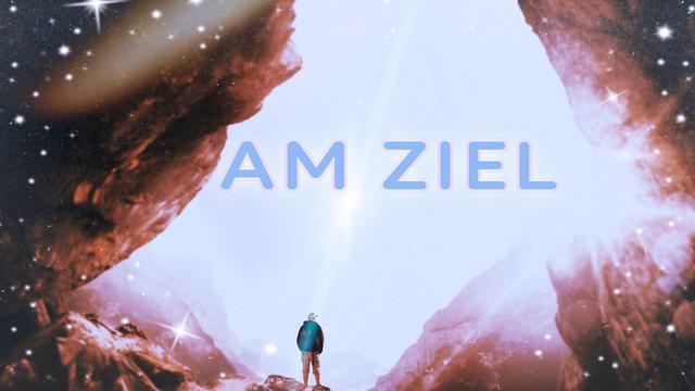 AM ZIEL