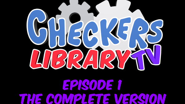Checkers LibraryTV Episode 1