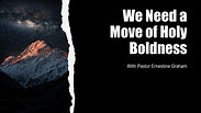 We Need a Move of Holy Boldness