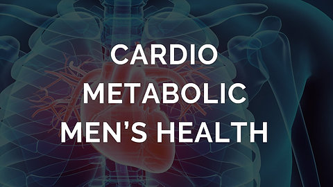 Cardio-Metabolic Mens Health