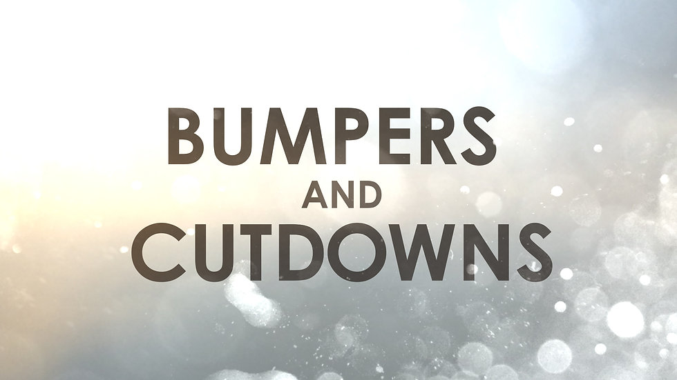 Bumpers and Cutdowns