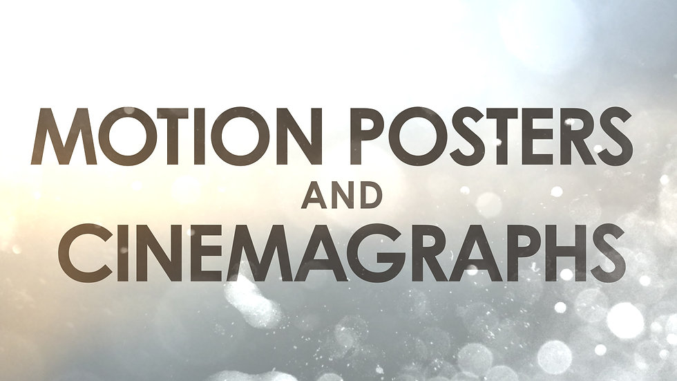 Motion Posters and Cinemagraphs